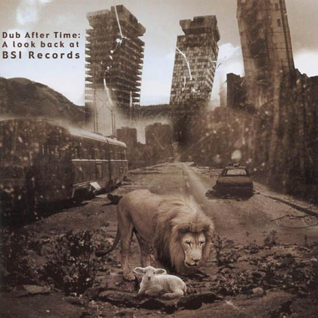 Dub Succeeding Time: A Look Back At Bsi Records (remaster)
