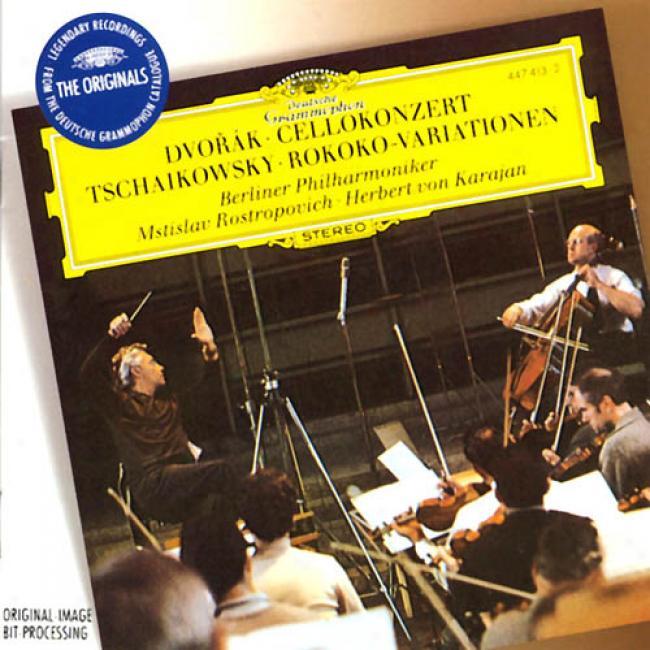 Dvorak: Cello Cpncerto; Tchaikowsky / Rostropovich, Karajan