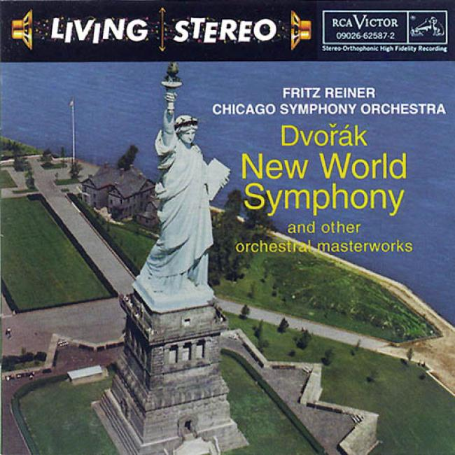 Dvorak: New World Symphony And tOher Orchestral Masterworks (remaster)