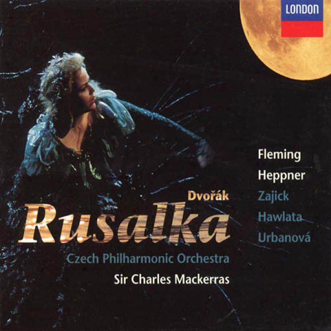 Dvorak: Rusalka / Mackerras, Fleming, Heppner, Et Al