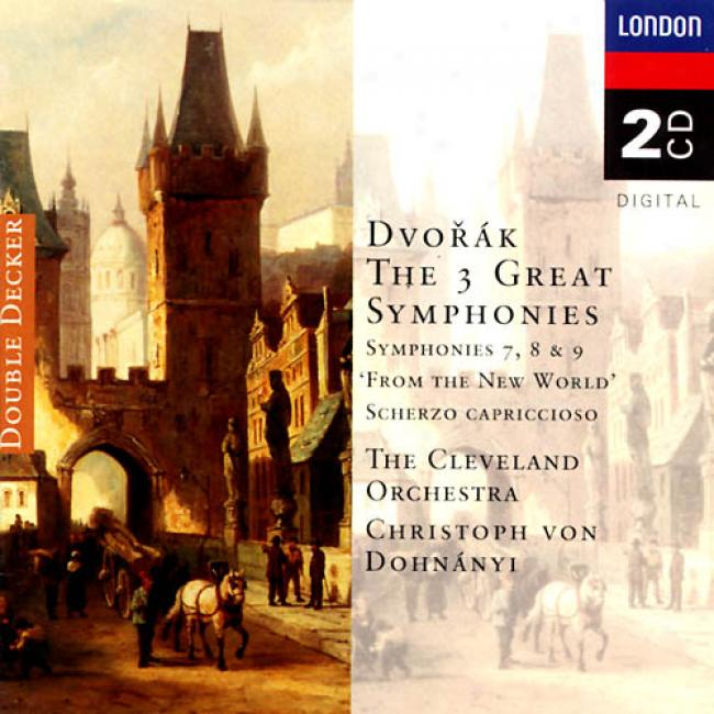 Dvorak Three Great Symphonles 7, 8 And 9, Etc.