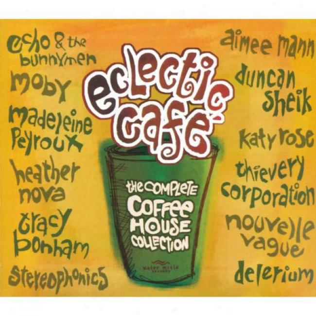 Eclectic Cafe: The Complete Coffee House Collection (digi-pak)
