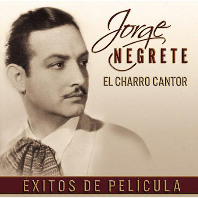 El Charro Cantor... Exitos De Pelicula (special Edition) (includes Dvd)