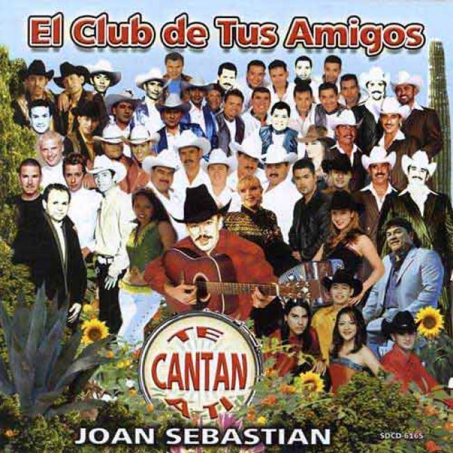 El Club De Tus Amigos Te Cantan A Ti Joan Sebastian