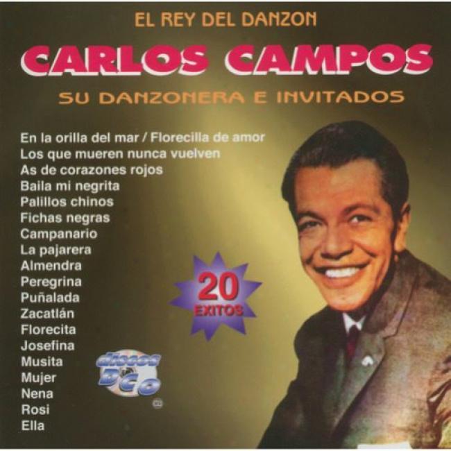 El Rey Del Danzon Carlos Campos Su Danzonera E Invitados