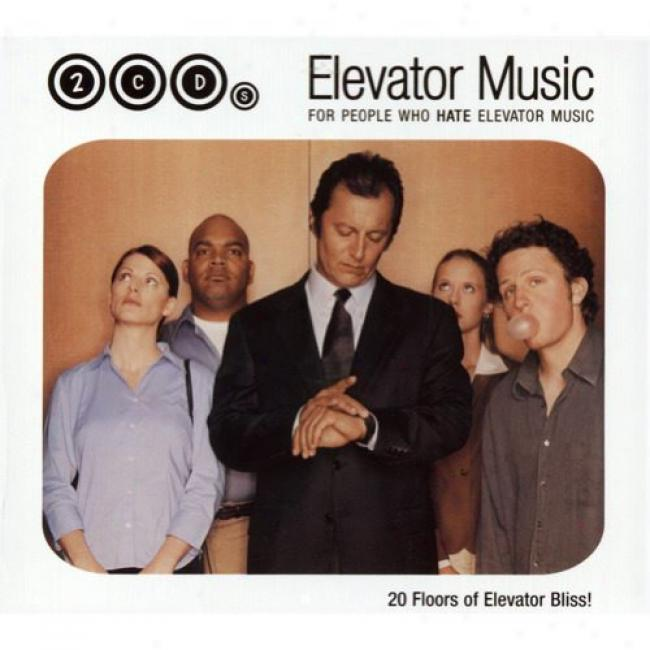 Elevator Music: For People Who Hate Elevator Music (2cd) (digi-pak)