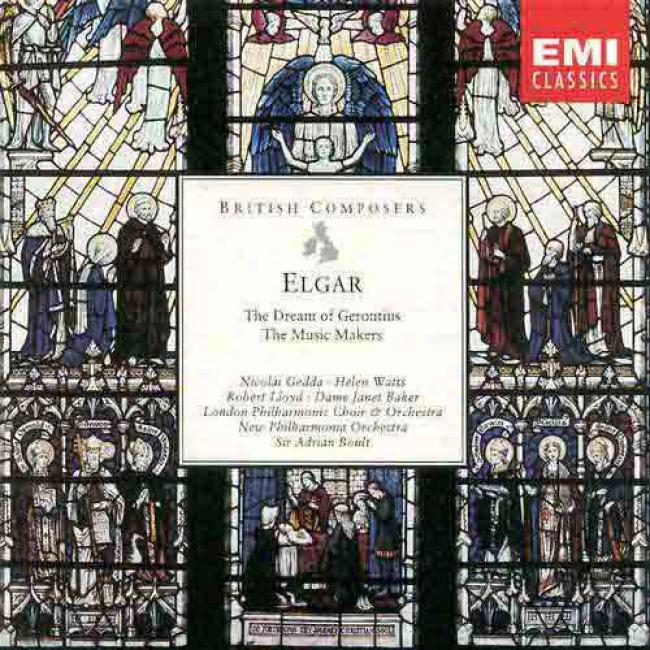 Elgar: The Dream Of Gerontius/the Music Makers