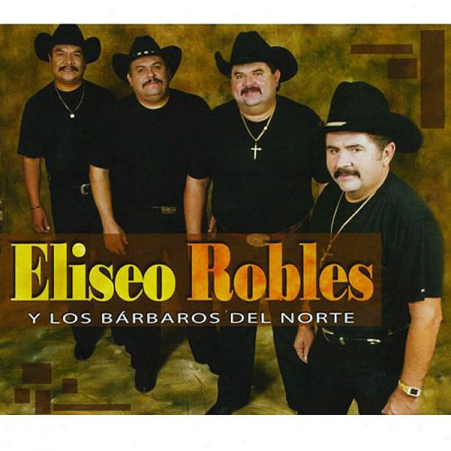 Eliseo Robles Y Lost Barbaros Del Norte (3 Disc Box Set)