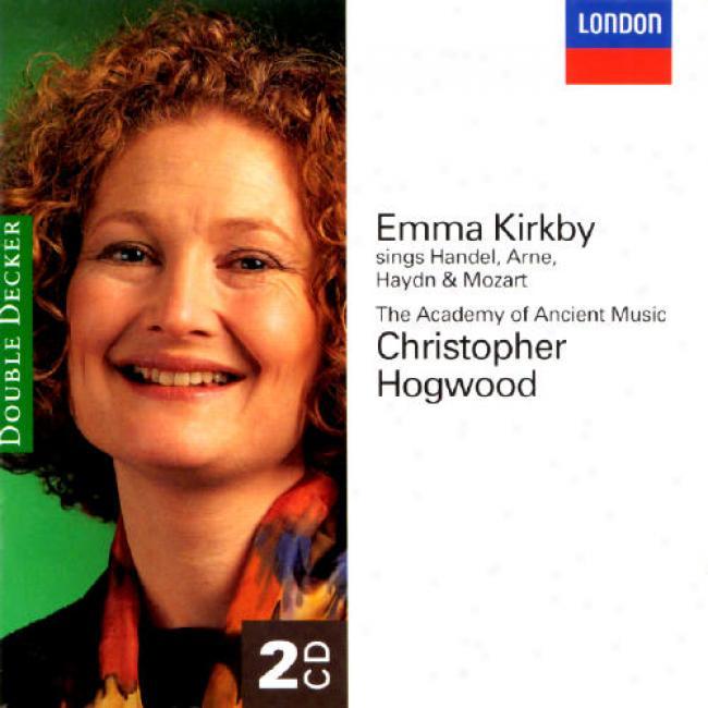 Emma Kirkby Sings Handel, Arne, Haydn And Mozart