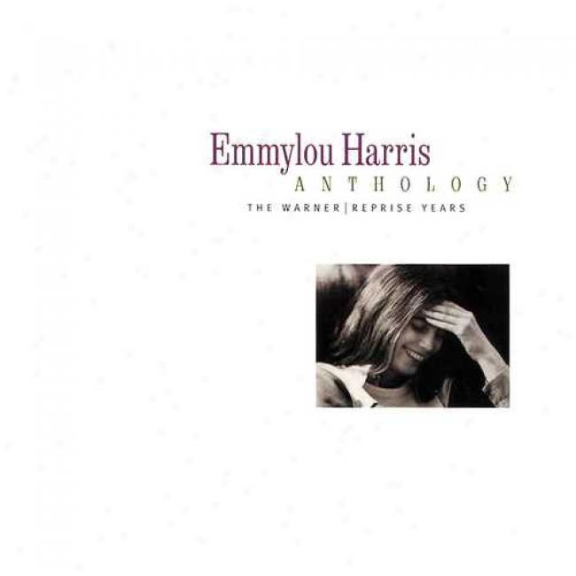Emmylou Harris Anhology: The Warner/reprise Years