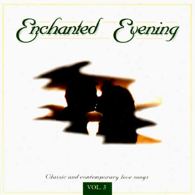 Enchanted Evening Vol.3: Classic And Contemporary Love Songs