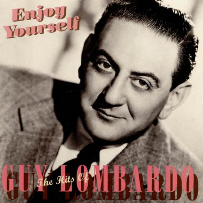 Enjoy Yourself: The Hits Of Guy Lombardo (remaster)