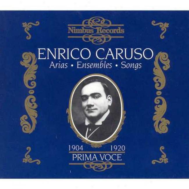 Enrico Caruso: Arias/ensemboes/songs 1904-1920
