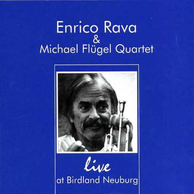Erico Rava & Michael Flugel Quartet: Live At Birdland Neuburg
