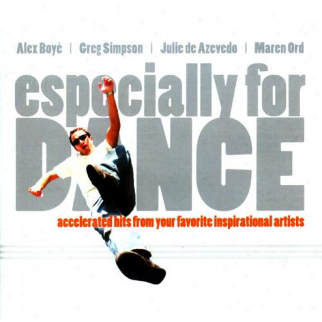 Especially For Dance: Accelerated Hits From Your Favorite Inspirational Artists