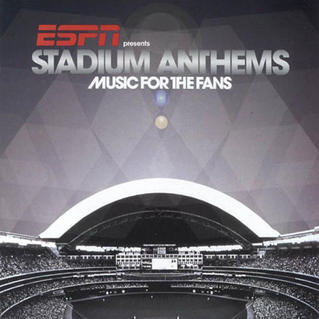 Espn Presents Stadium Anthems: Music In spite of The Fans