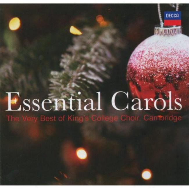 Essential Carols: The Very Highest perfection Of King's College Choir, Cambridge (2cd)
