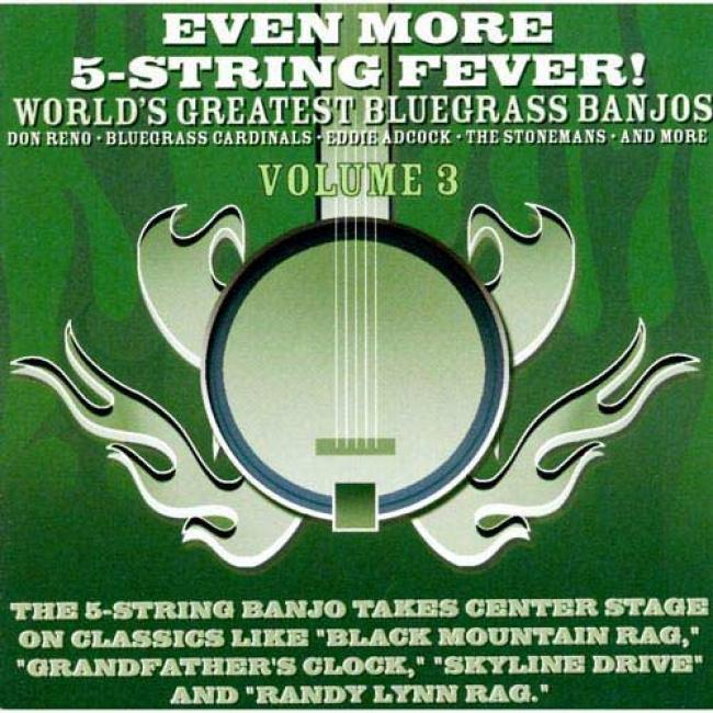 Even More 5-string Fever! World's Greatest Bluegrass Banjos, Vol.3