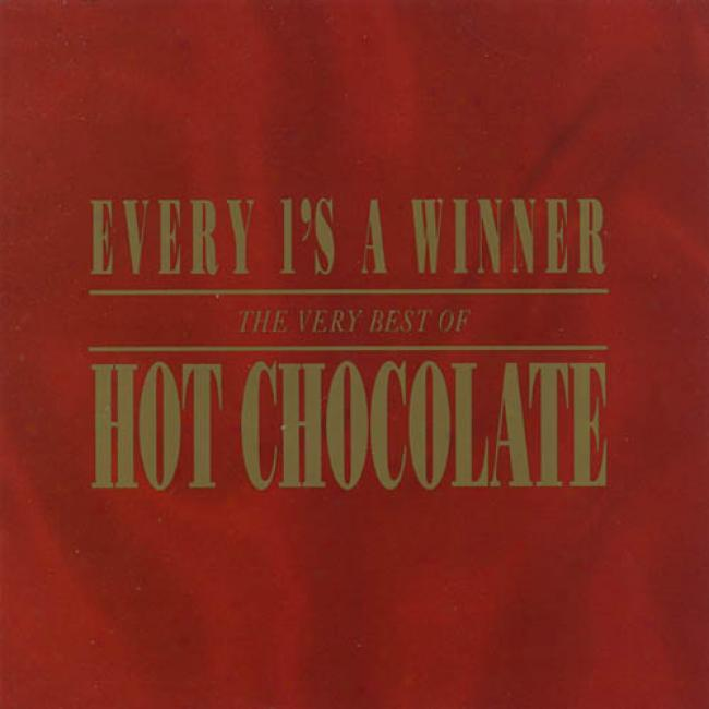 Every 1's A Winner: The Very Best Of Hot Chocloate