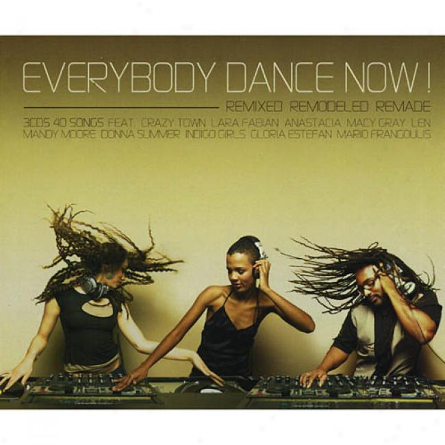 Everybody Dance Now!: Remixed, Remodeled & Remade (3cd)