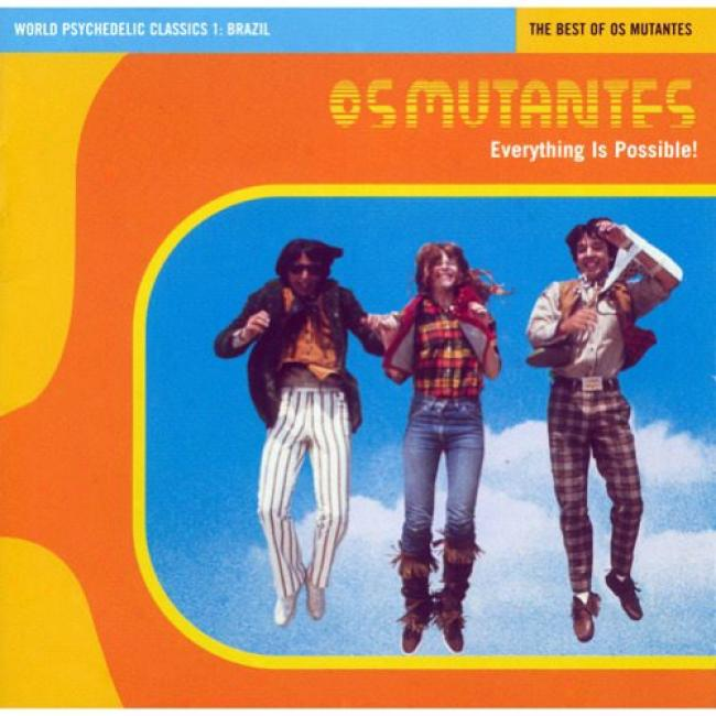 Everything Is Possible!: The Best Of Os Mutantes (remaster)