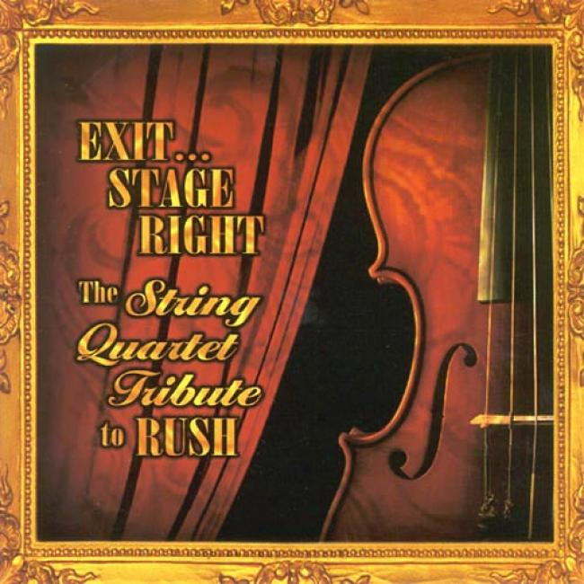 Exit... Stage Right: The Strong Quartet Tribite To Career