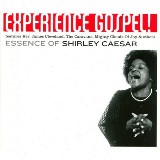Experience Gospel!: Essence Of Shirley Caesar (wal-mart Esclusive) (includes Dvd)