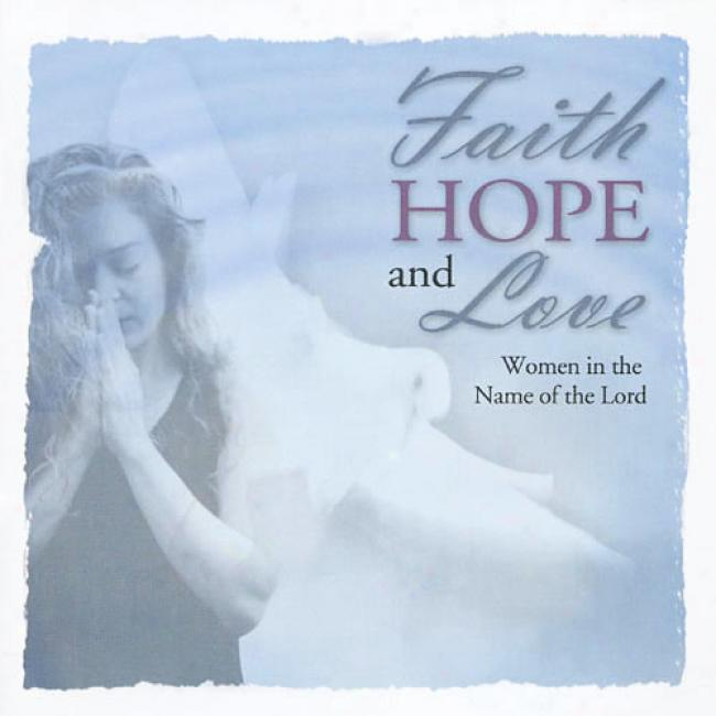 Faith Hope And Loce: Women In The Name Of The Lord (2cd)