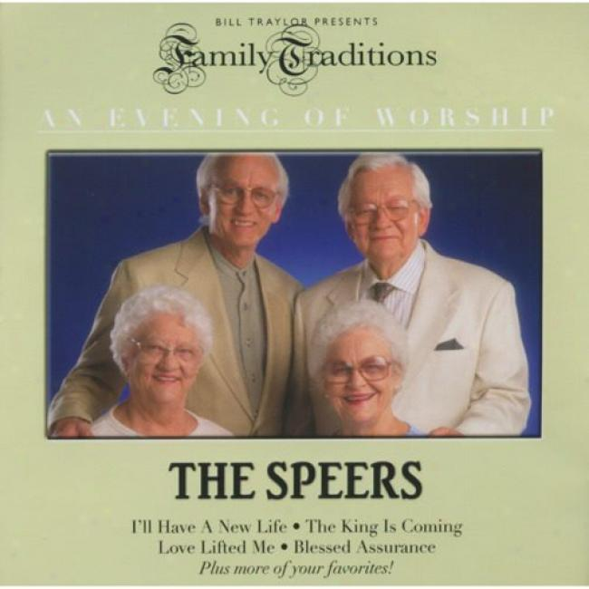 Family Traditions: An Evening Of Worship - The Speers