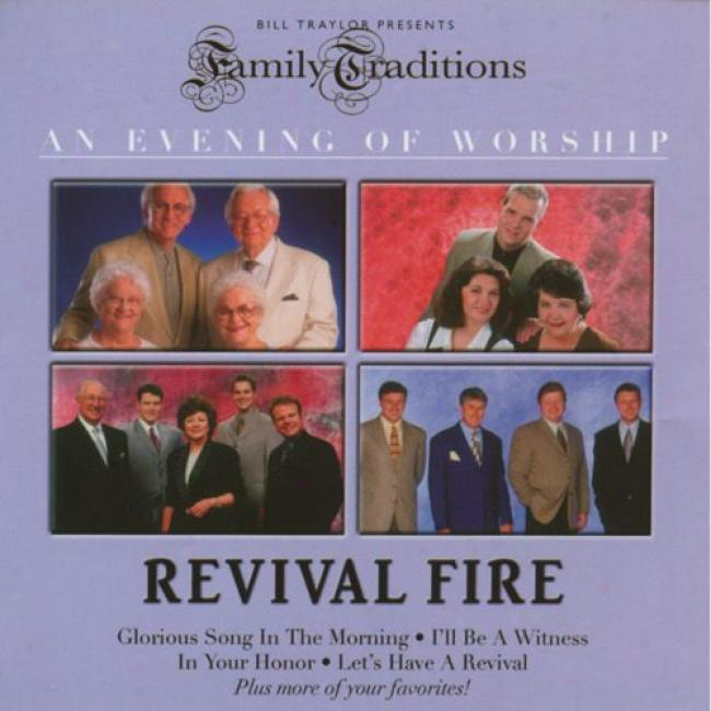 Family Traditions: An Evening Of Worship - Revival Fire