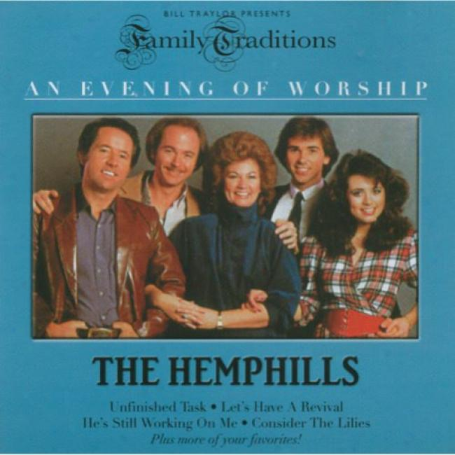 Family Traditions: Each Evening Of Worship - The Hemphills
