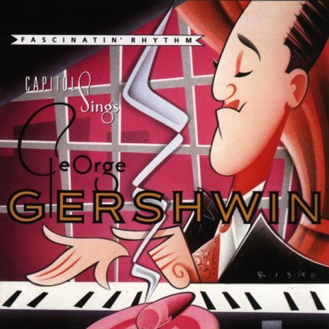 Fascinatin' Rhythm: Capitpl Sings George Gershwin