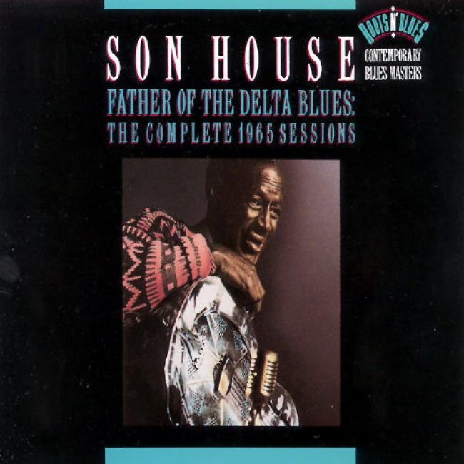 Father Of The De1ta Blues: The Complete 1965 Sessions (2cd)