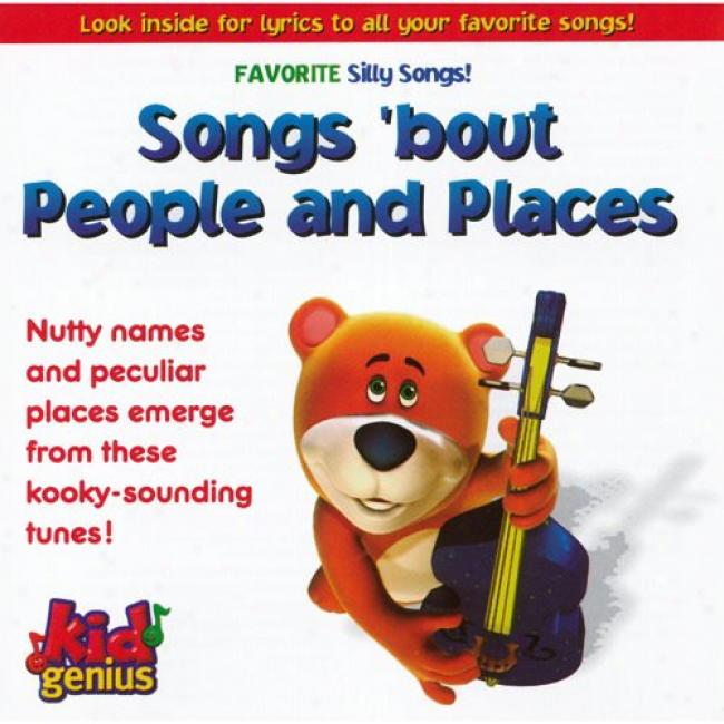 Preferred Silly Songs: Songs 'bout People And Places