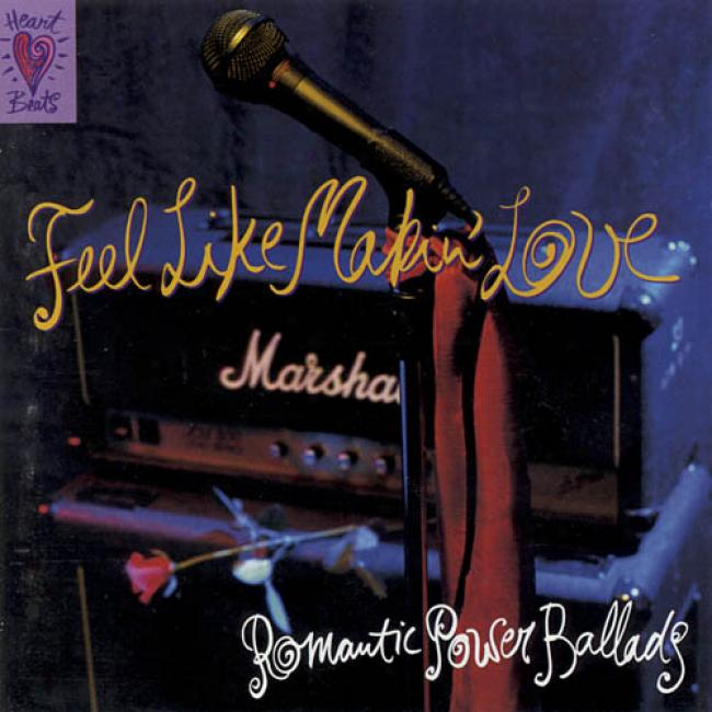 Feel Like Makin' Love: Romantic Power Ballads (remaster)