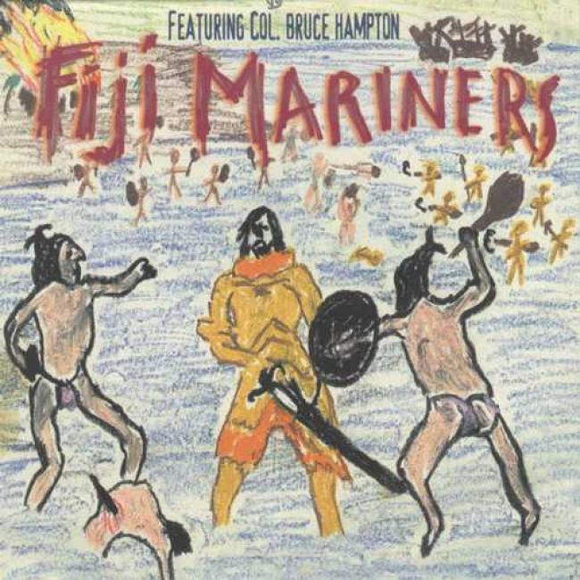 Fiji Mariners Featuring Col. Bruce Hampton: Behave
