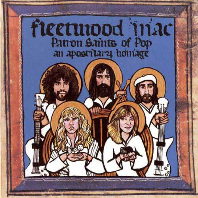Fleetwood Mac: Patron Saints Of Pop - An Apostilary Homage
