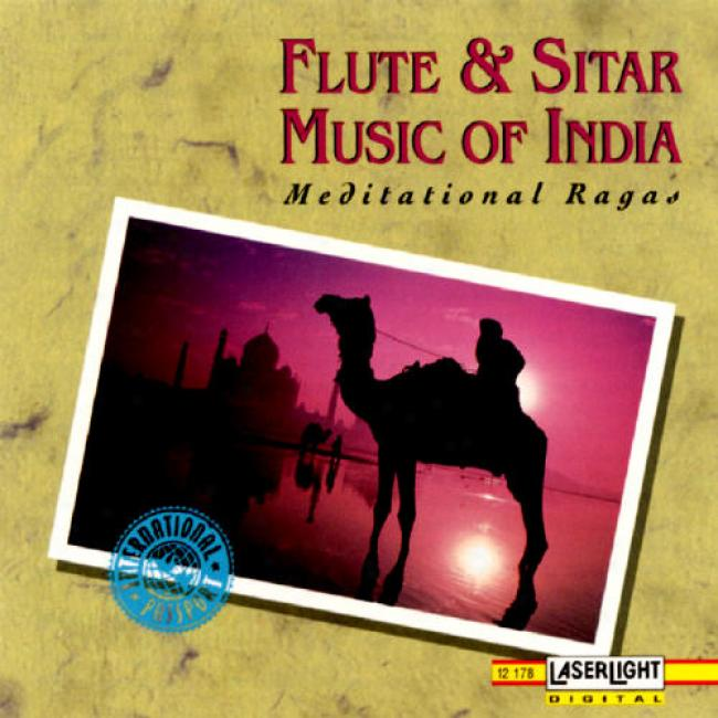 Flute And Sitar Music Of India: Medifational Ragas