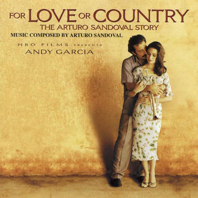 For Love Or Country: The Arturo Sandoval Story Soundtrack