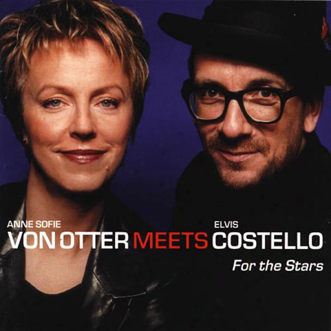 For The Stars: Anne Sofie Von Otter Meets Elvis Costello