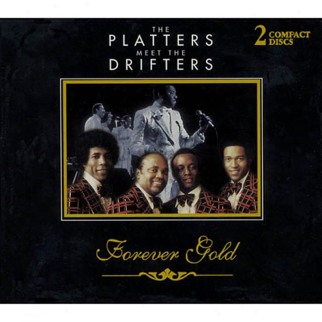 Forever Gold: The Platters Meet The Drifters (remaster)