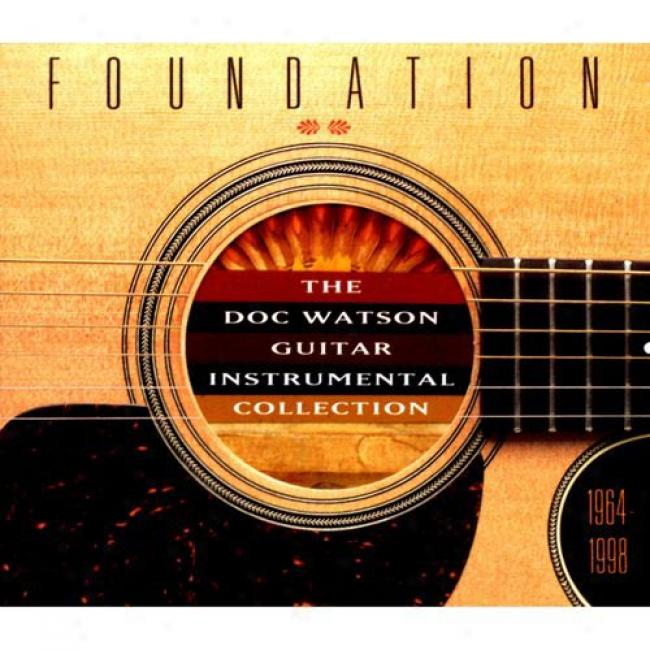 Foundation: Doc Watson Guitar Instrumental Collection 1964-1998 (digi-pak)