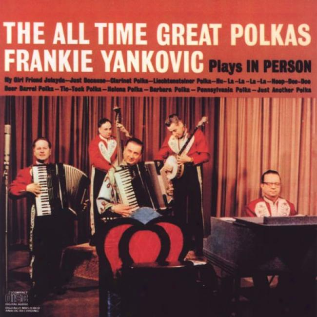 Frankie Yankovic Plays In Person The All-time Great Polkas