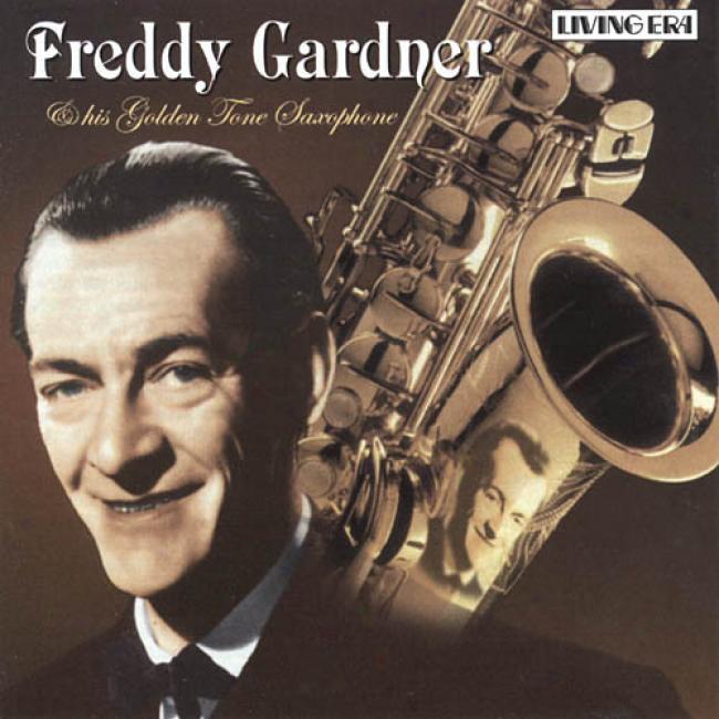 Freddy Garner & His Golden Tone Saxophone (remaster)