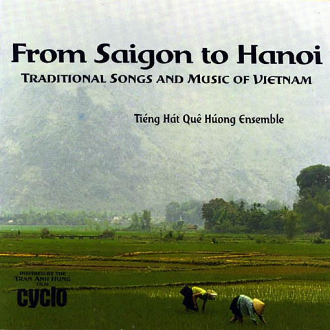 From Saigon To Hanoi: Traditional Songs And Music From Vietnam