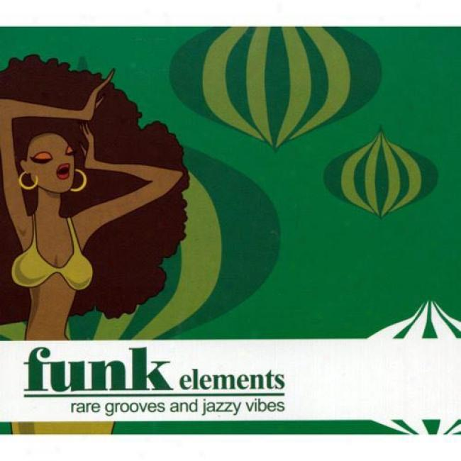 Funk Elements: Rare Grooves And Jazzy Vibes (digi-pak) (remaster)