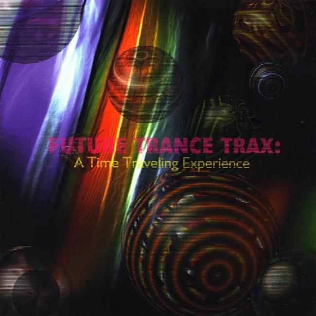 Future Trance Trax: A Time Traveling Experience