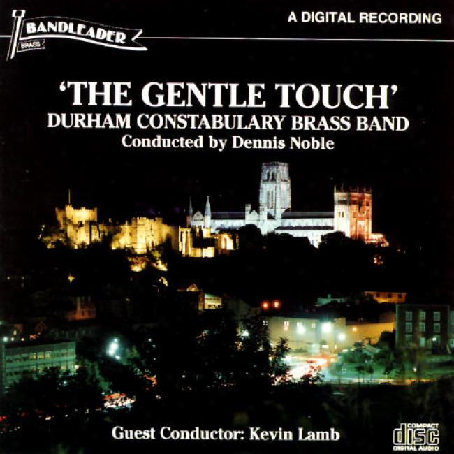 Gentle Touch, Thenoble, Durham Constabulary Brass Band