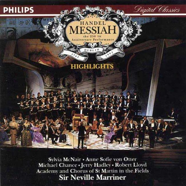 George Frideric Handel: Messiah (highlights) (academy And Chorus Of St. Martin In The Fields, Sylvia Mcnair, Anne Sofie Von Otter, Michael Chance, Jerry Hadley, Robert Lloyd)