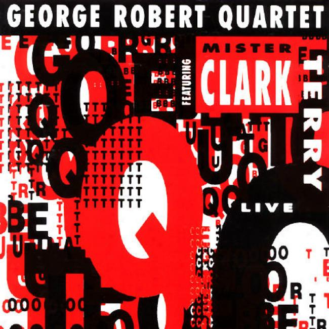 George Robert Quartet, Featuring Mr. Terry Clark